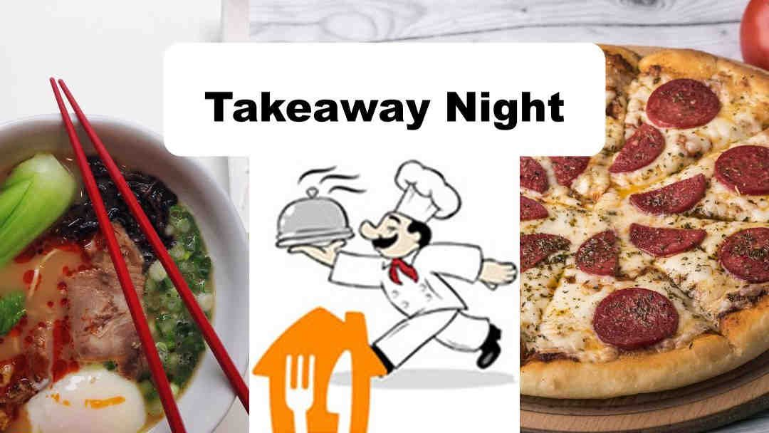 Takeaway Night